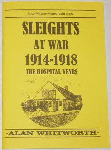 Sleights at War 1914-1918, The Hospital Years, by Alan Whitworth